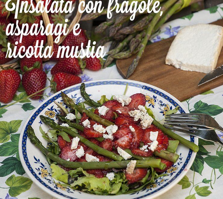insalata di fragole asparagi e ricotta mustia